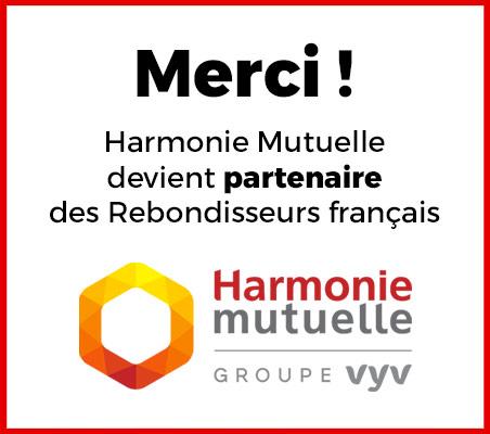 Merci Harmonie Mutuelle, qui devient partenaire des Rebondisseurs français