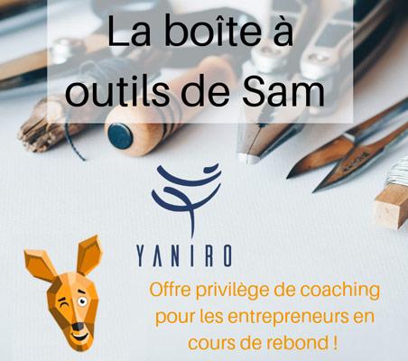 La boîte à outils de Sam : Yaniro, offre privilège de coaching pour les entrepreneurs en cours de rebond