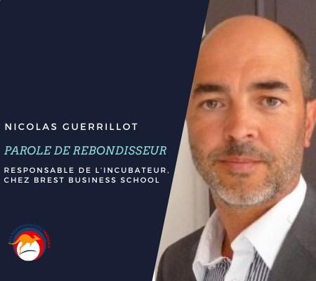 Témoignage de Nicolas Guerrillot, Rebondisseur Français et Responsable de l'incubateur à la Brest Business School