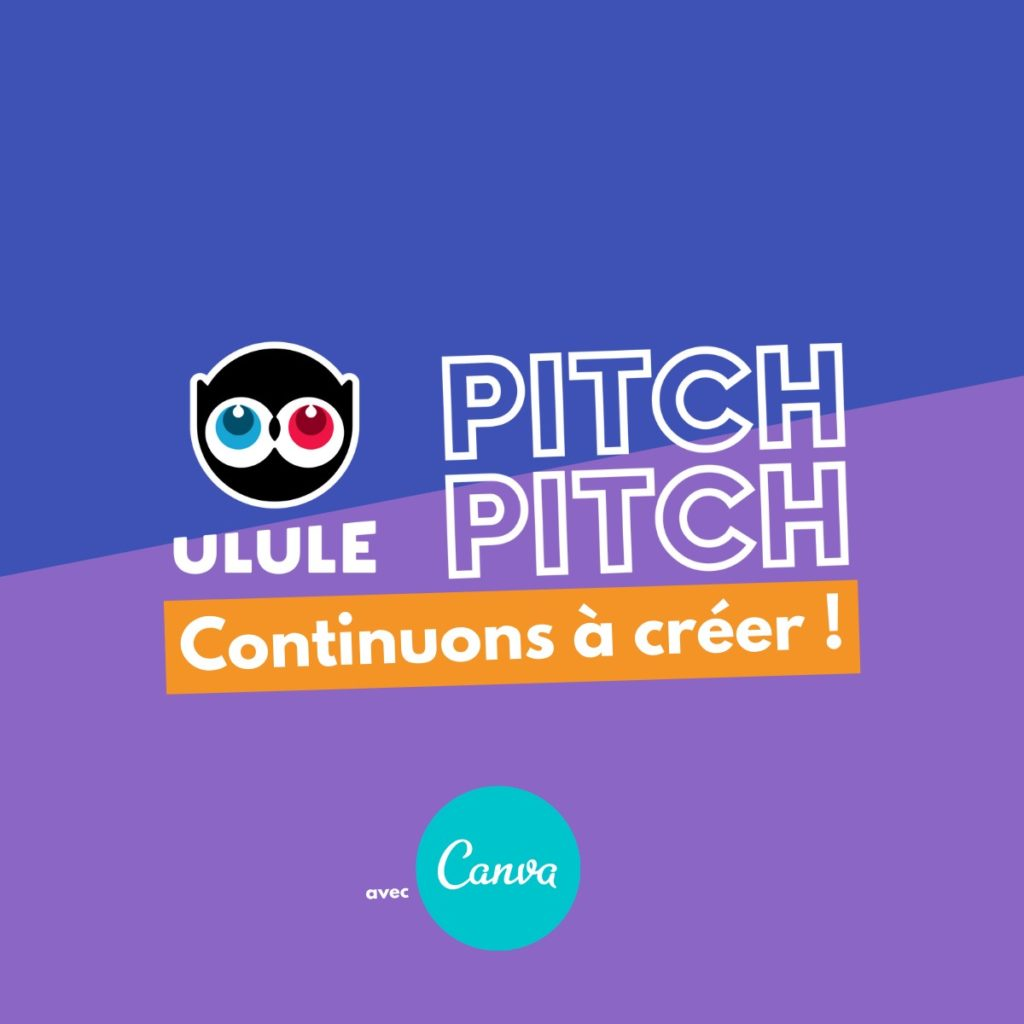 pitch-pitch continuons à créer